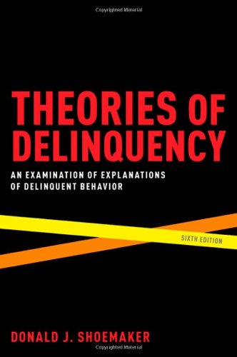 Theories of Delinquency An Examination of Explanations of Delinquent Behavior 6th 2009 edition cover