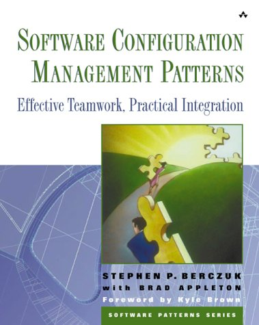 Software Configuration Management Patterns Effective Teamwork, Practical Integration  2003 edition cover