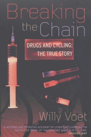 Breaking the Chain Drugs and Cycling - The True Story  2002 9780224061179 Front Cover