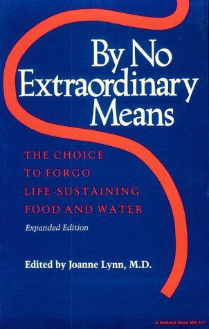 By No Extraordinary Means The Choice to Forgo Life-Sustaining Food and Water 2nd 1989 (Enlarged) 9780253205179 Front Cover