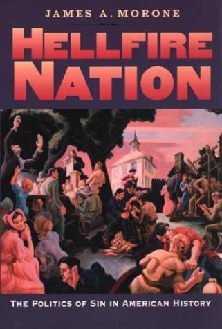 Hellfire Nation The Politics of Sin in American History  2004 edition cover