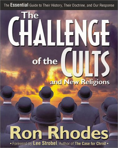 Challenge of the Cults and New Religions The Essential Guide to Their History, Their Doctrine, and Our Response  2001 edition cover