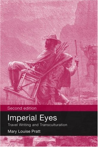 Imperial Eyes Travel Writing and Transculturation 2nd 2008 (Revised) edition cover
