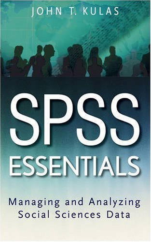 SPSS Essentials Managing and Analyzing Social Sciences Data 2nd 2009 edition cover