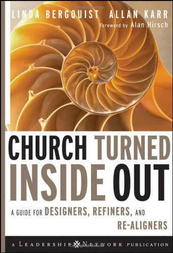 Church Turned Inside Out A Guide for Designers, Refiners, and Re-Aligners  2009 edition cover
