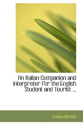 An Italian Companion and Interpreter for the English Student and Tourist:   2008 edition cover