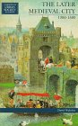 Later Medieval City, 1300-1500   1997 9780582013179 Front Cover
