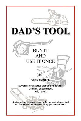 Dad's Tool: A Quest for the Perfect Tool  2009 edition cover