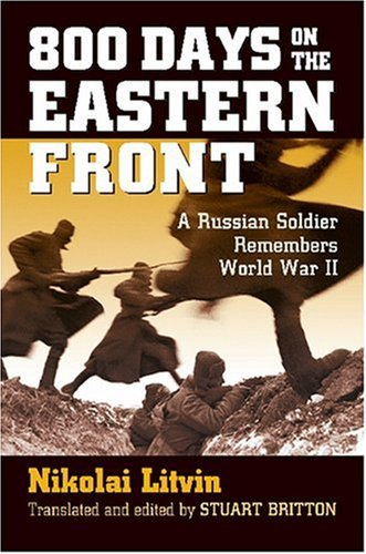 800 Days on the Eastern Front A Russian Soldier Remembers World War II  2007 edition cover