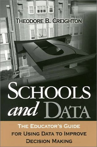 Schools and Data The Educator's Guide to Using Data to Improve Decision Making  2001 9780761977179 Front Cover