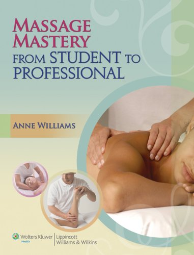 Massage Mastery From Student to Professional  2013 edition cover