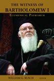 The Witness of Bartholomew I, Ecumenical Patriarch:   2013 edition cover