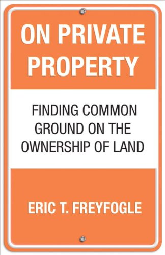 On Private Property Finding Common Ground on the Ownership of Land  2008 edition cover