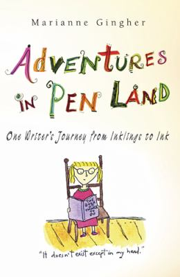Adventures in Pen Land One Writer's Journey from Inklings to Ink  2008 edition cover
