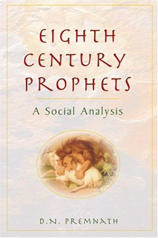 Eighth Century Prophets A Social Analysis  2003 9780827208179 Front Cover