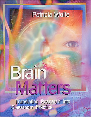 Brain Matters Translating Research into Classroom Practice  2001 9780871205179 Front Cover