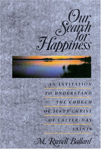 Our Search for Happiness : An Invitation to Understand the Church of Jesus Christ of Latter-Day Saints N/A edition cover