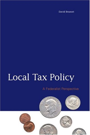 Local Tax Policy A Federalist Perspective  2003 (Reprint) edition cover