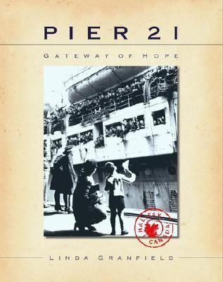 Pier 21 Gateway to Hope  2000 9780887765179 Front Cover