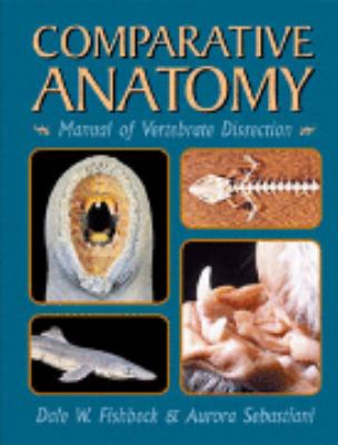 Comparative Anatomy Manual of Vertebrate Dissection  2001 edition cover