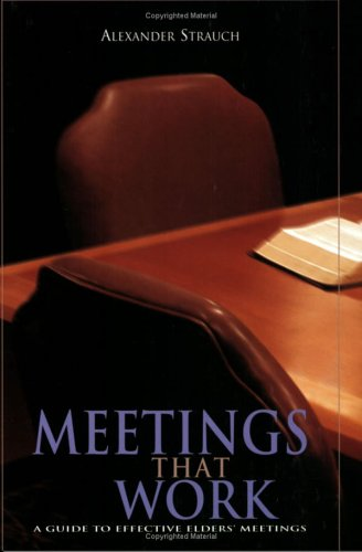 Meetings That Work : A Guide to Effective Elders' Meetings  2001 edition cover