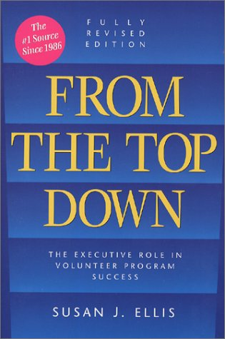 From the Top Down : The Executive Role in Volunteer Program Success  1996 (Revised) edition cover
