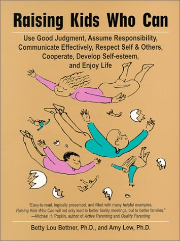 Raising Kids Who Can Use Good Judgement, Assume Responsibility, Communicate Effectively, Respect Self and Others, Cooperate, Develop Self-Esteem and Enjoy Life 2nd 1996 (Revised) edition cover