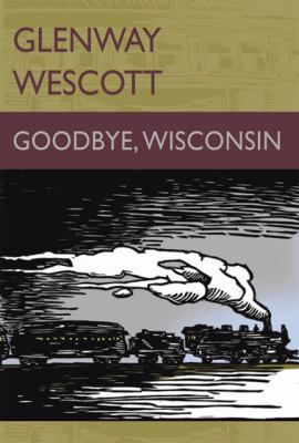 Goodbye, Wisconsin N/A 9780976878179 Front Cover