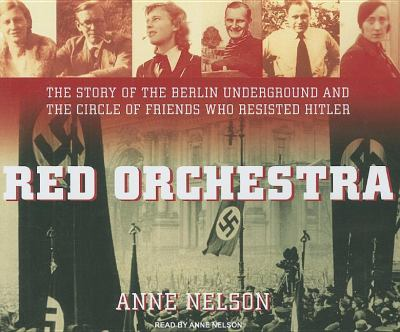 Red Orchestra: The Story of the Berlin Underground and the Circle of Friends Who Resisted Hitler  2009 edition cover