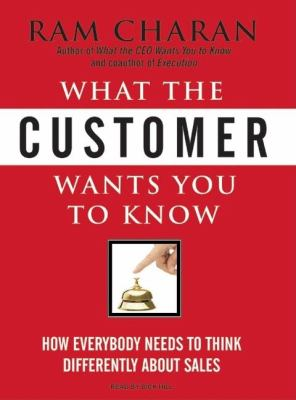 What the Customer Wants You to Know: How Everybody Needs to Think Differently About Sales, Library Edition  2008 edition cover