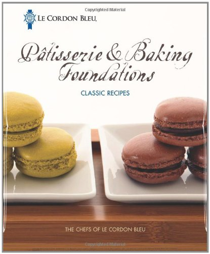 P�tisserie and Baking Foundations Classic Recipes  2012 edition cover