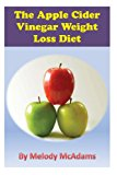 Apple Cider Vinegar Weight Loss Diet  N/A 9781491028179 Front Cover