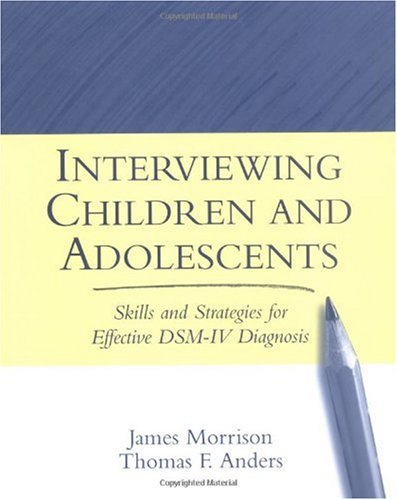 Interviewing Children and Adolescents Skills and Strategies for Effective DSM-IV Diagnosis  1999 edition cover