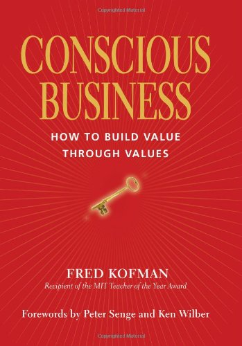 Conscious Business How to Build Value Through Values  2006 (Annotated) edition cover