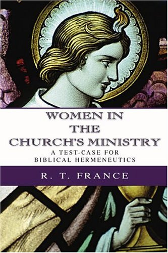 Women in the Church's Ministry A Test-Case for Biblical Hermeneutics N/A edition cover