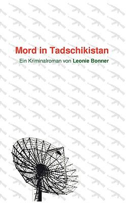 Mord in Tadschikistan Ein Kriminalroman N/A 9783837048179 Front Cover
