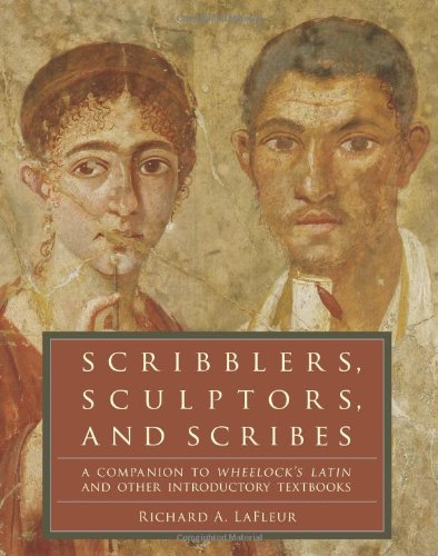 Scribblers, Sculptors, and Scribes A Companion to Wheelock's Latin and Other Introductory Textbooks  2010 edition cover