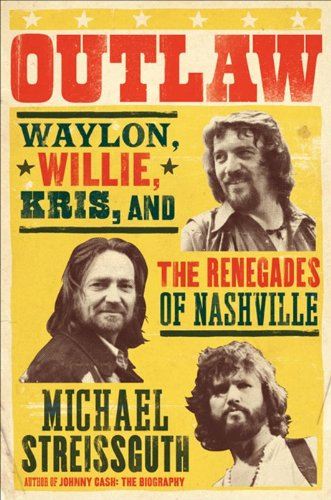 Outlaw Waylon, Willie, Kris, and the Renegades of Nashville  2013 edition cover