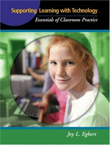 Supporting Learning with Technology Essentials of Classroom Practice  2009 edition cover