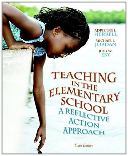 Teaching in the Elementary School A Reflective Action Approach 6th 2013 (Revised) edition cover