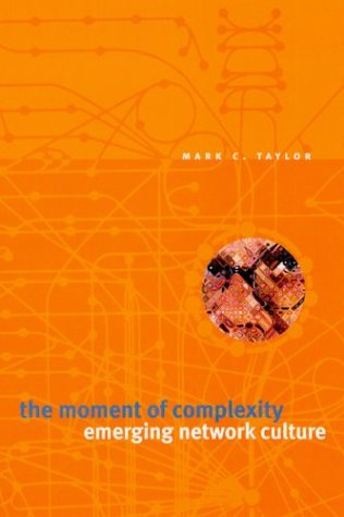 Moment of Complexity Emerging Network Culture  2003 9780226791180 Front Cover