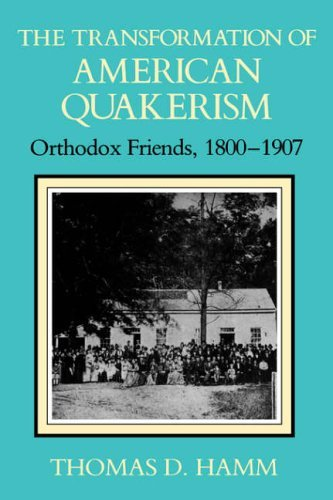 Transformation of American Quakerism Orthodox Friends, 1800-1907  1988 (Reprint) 9780253207180 Front Cover