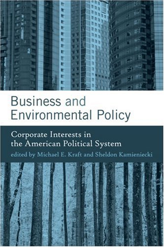 Business and Environmental Policy Corporate Interests in the American Political System  2007 edition cover