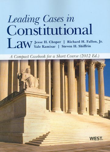 Leading Cases in Constitutional Law, a Compact Casebook for a Short Course 2012   2012 9780314281180 Front Cover