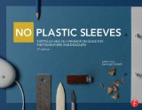 No Plastic Sleeves: The Complete Portfolio and Self-promotion Guide for Photographers and Designers  2014 edition cover