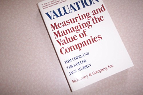 Valuation Measuring and Managing the Value of Companies 1st 1990 9780471557180 Front Cover