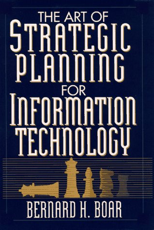 Art of Strategic Planning for Information Technology Crafting Strategy for the 90's 1st 1993 9780471599180 Front Cover