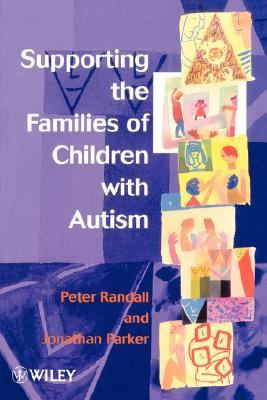 Supporting the Families of Children with Autism   1999 9780471982180 Front Cover