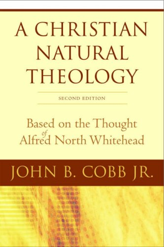 Christian Natural Theology Based on the Thought of Alfred North Whitehead 2nd 2007 edition cover