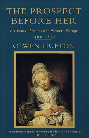 Prospect Before Her A History of Women in Western Europe, 1500 - 1800 N/A edition cover